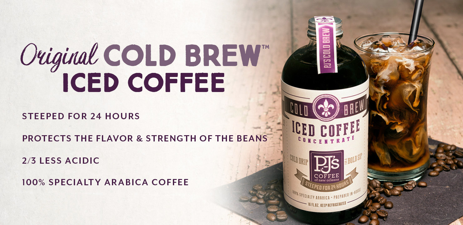 Original Cold Brew Iced Coffee.  Steeped for 24 Hours.  Protects the Flavor and Strength of the Beans.  2/3 Less Acidic.  100% Specialty Arabica Coffee.