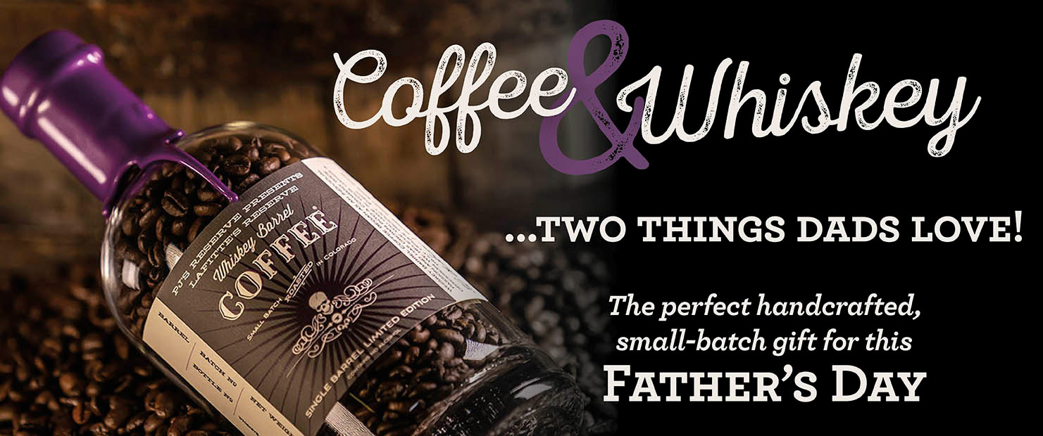 Coffee and Whiskey.  Two things Dads Love.  Click here to buy online.