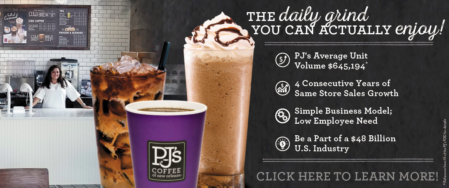 The daily grind you will actually enjoy.  Be a Part of a $48 Billion U.S. Industry.  Learn more about PJ's franchise opportunities.