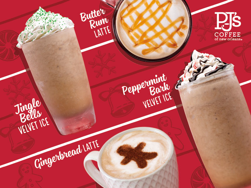 Holidays at PJ's.  Jingle Bells Velvet Ice, Butter Rum Latte, Peppermint Bark Velvet Ice, Gingerbread Latte