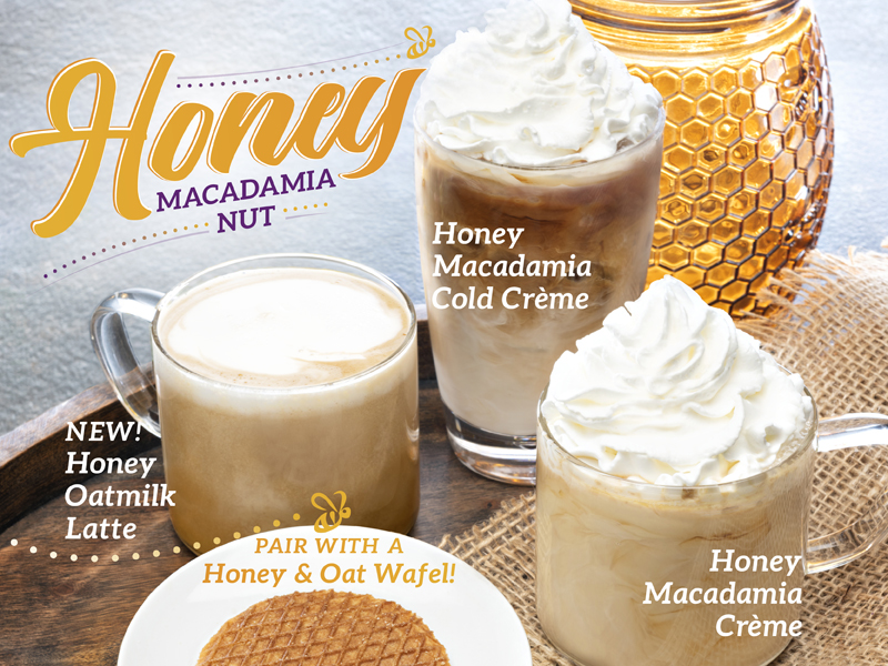 Honey Macadamia Nut Limited Time Promtion.  Click for details.