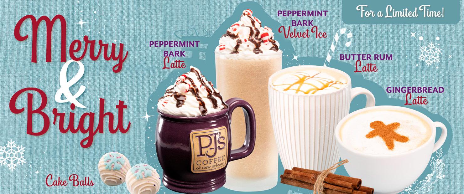 Merry and Bright.  Peppermint Bark Latte.  Peppermint Bark Velvet Ice. Butter Rum Latte. Gingerbread Latte. Now Available.