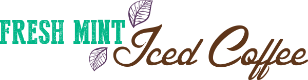 Fresh Mint Iced Coffee Recipe Decorative Text