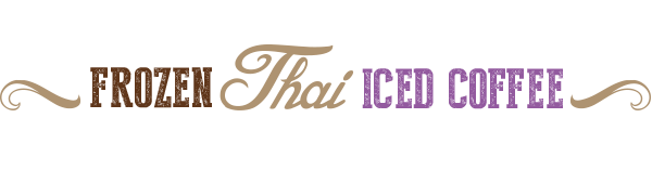 Frozen Thai Iced Coffee Recipe Decorative Text